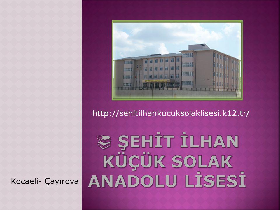http://sehitilhankucuksolaklisesi.k12.tr / Kocaeli- Çayırova