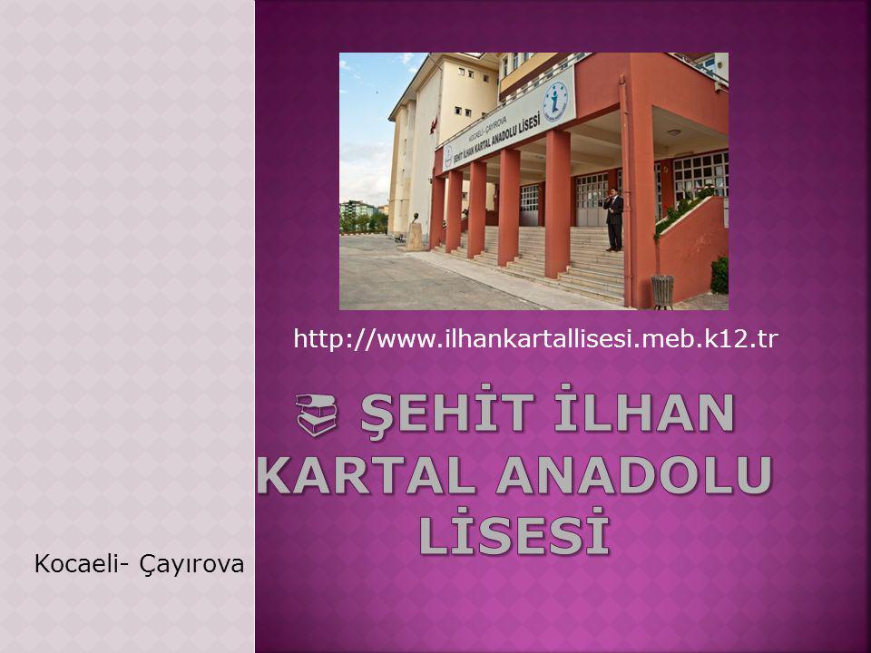 http://www.ilhankartallisesi.meb.k12.tr Kocaeli- Çayırova