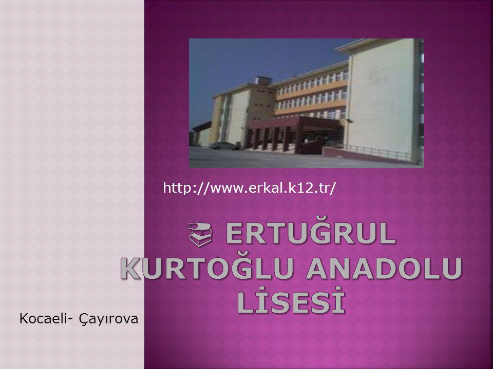 http://www.erkal.k12.tr/ Kocaeli- Çayırova