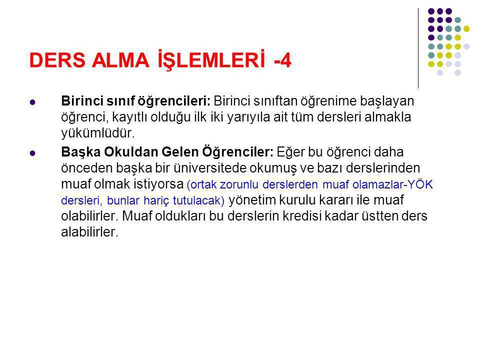 DERS ALMA İŞLEMLERİ -5 Üstten fazla ders alma: 3.