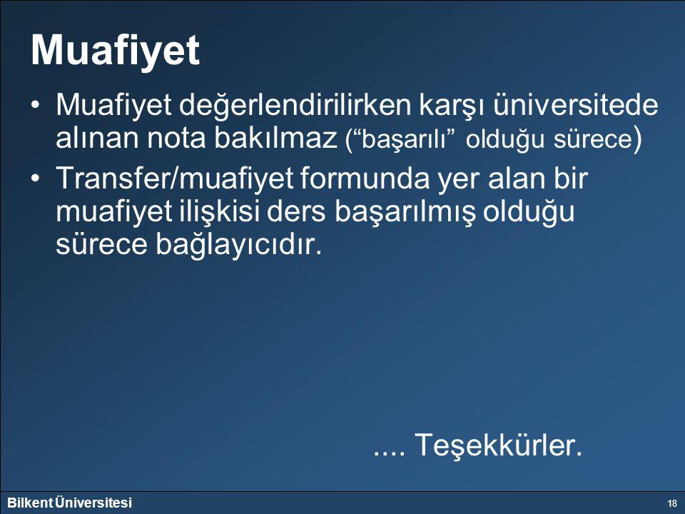 """Bilkent Üniversitesi 18 Muafiyet Muafiyet değerlendirilirken karşı üniversitede alınan nota bakılmaz (""""başarılı"""" olduğu sürece ) Transfer/muafiyet for"""