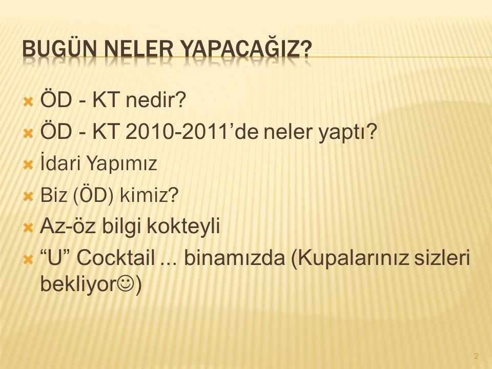  ÖD - KT nedir. ÖD - KT 2010-2011'de neler yaptı.