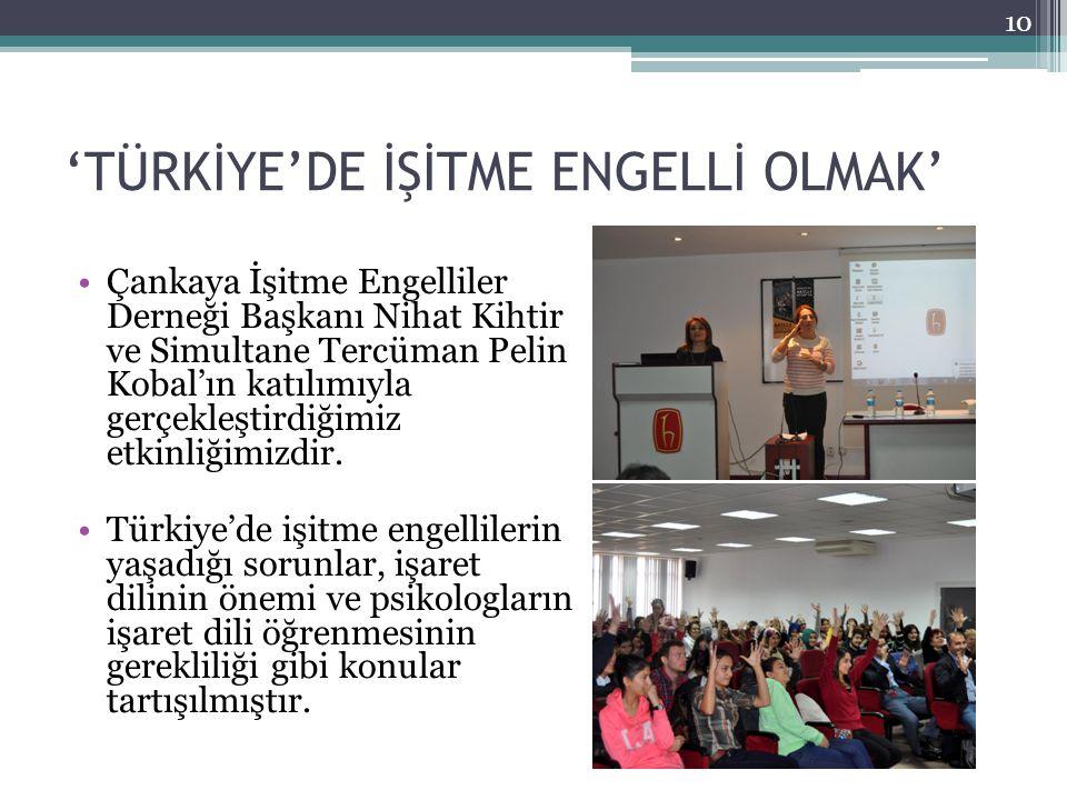 'TÜRKİYE'DE İŞİTME ENGELLİ OLMAK' Çankaya İşitme Engelliler Derneği Başkanı Nihat Kihtir ve Simultane Tercüman Pelin Kobal'ın katılımıyla gerçekleştirdiğimiz etkinliğimizdir.