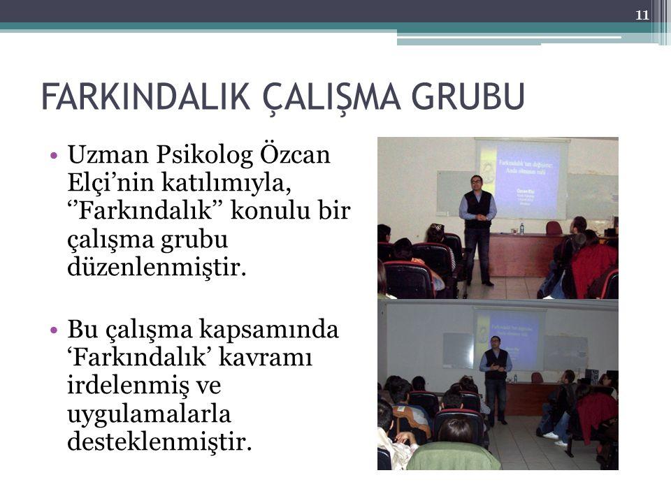 FARKINDALIK ÇALIŞMA GRUBU Uzman Psikolog Özcan Elçi'nin katılımıyla, ''Farkındalık'' konulu bir çalışma grubu düzenlenmiştir.
