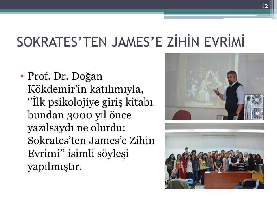 SOKRATES'TEN JAMES'E ZİHİN EVRİMİ Prof. Dr. Doğan Kökdemir'in katılımıyla, ''İlk psikolojiye giriş kitabı bundan 3000 yıl önce yazılsaydı ne olurdu: S