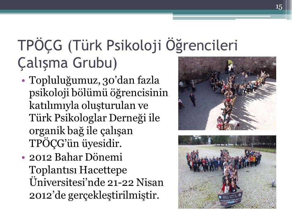 TPÖÇG (Türk Psikoloji Öğrencileri Çalışma Grubu) Topluluğumuz, 30'dan fazla psikoloji bölümü öğrencisinin katılımıyla oluşturulan ve Türk Psikologlar