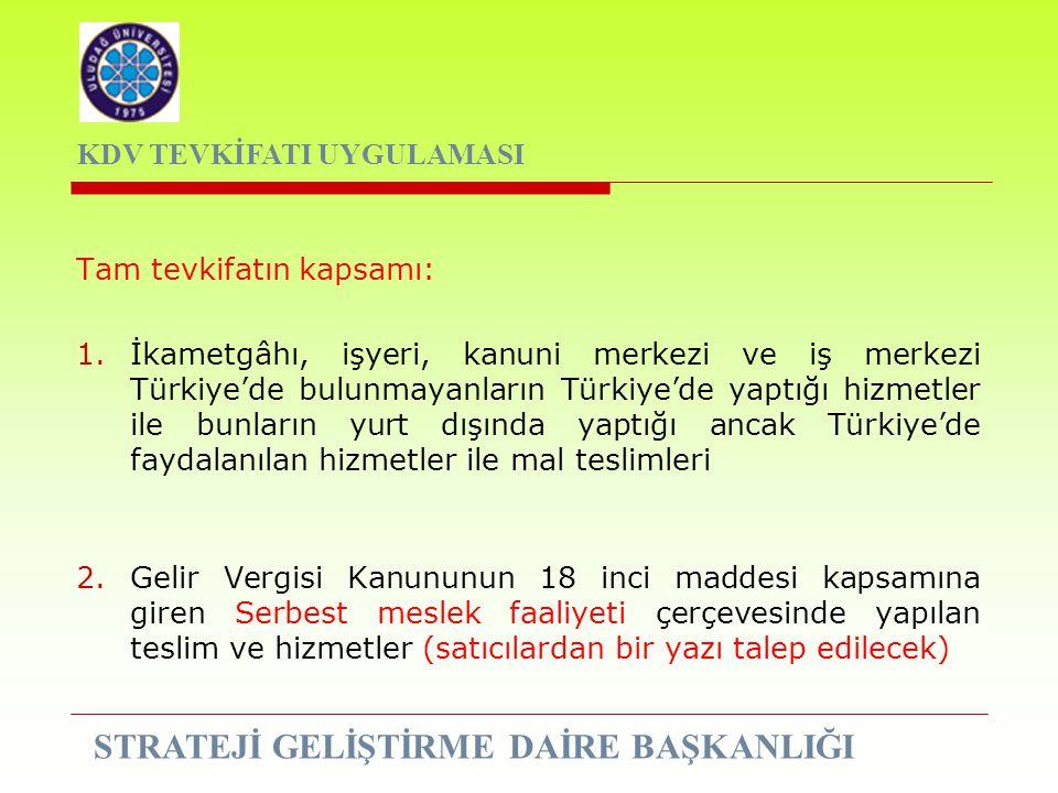 Tam tevkifatın kapsamı: 1.İkametgâhı, işyeri, kanuni merkezi ve iş merkezi Türkiye'de bulunmayanların Türkiye'de yaptığı hizmetler ile bunların yurt d