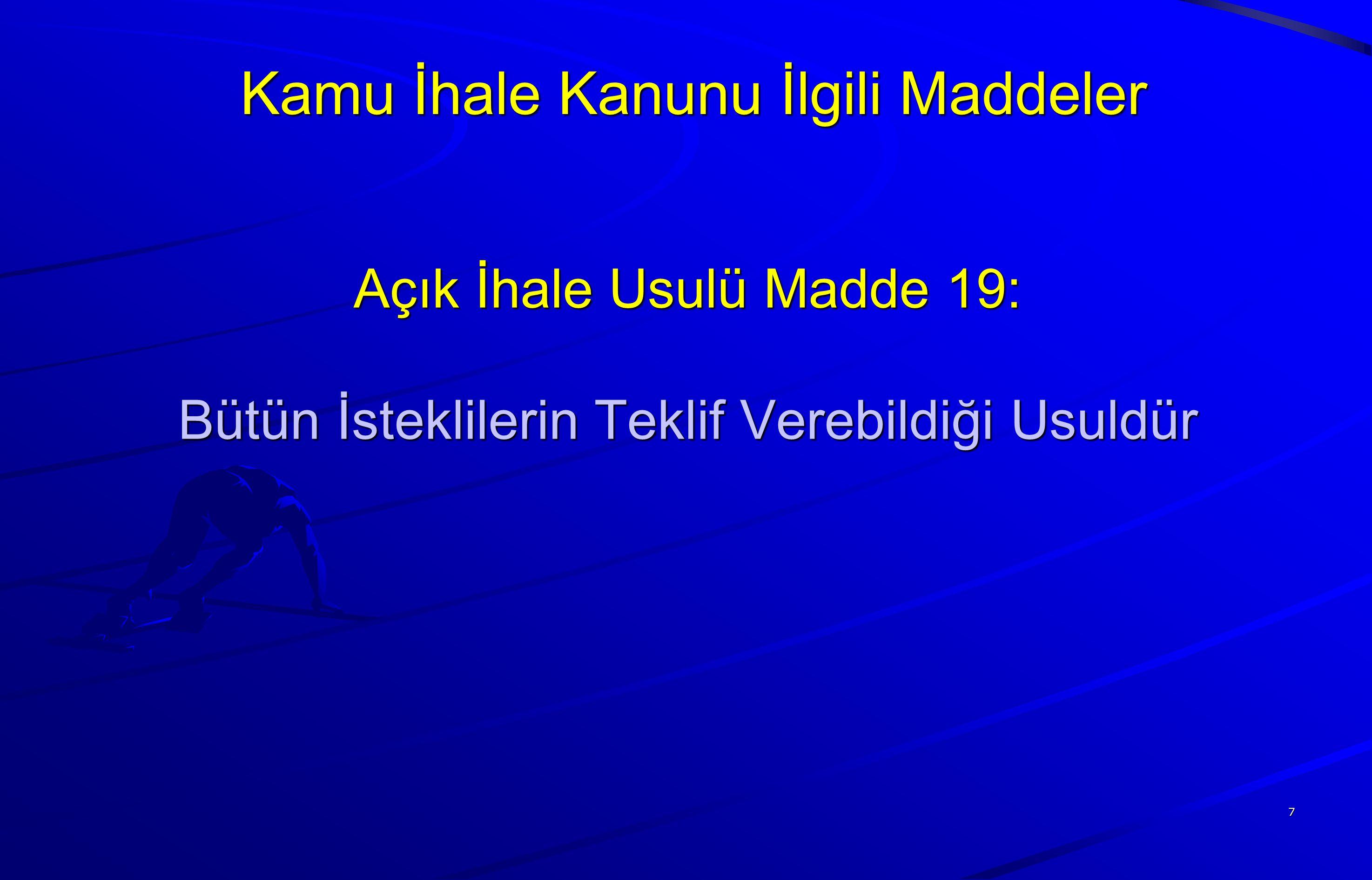 Doğrudan temin Madde 22-D : Büyükşehir belediyesi sınırları dahilinde bulunan kırkdörtbin ikiyüzseksenyedi Türk Lirası aşmayan ihtiyaçları ile temsil ağırlama faaliyetleri kapsamında yapılacak konaklama, seyahat ve iaşeye ilişkin alımlar 8