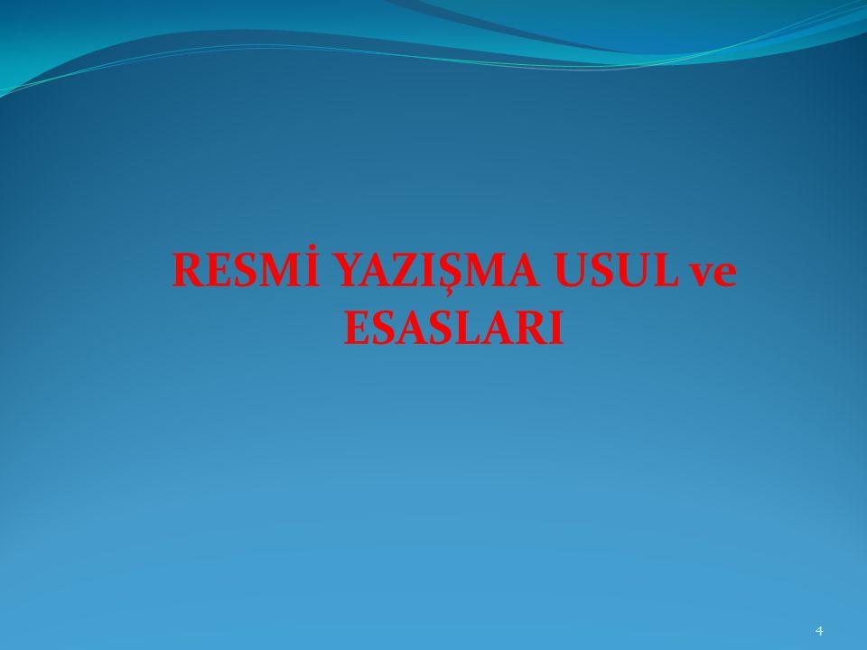 RESMİ YAZIŞMA USUL ve ESASLARI 4