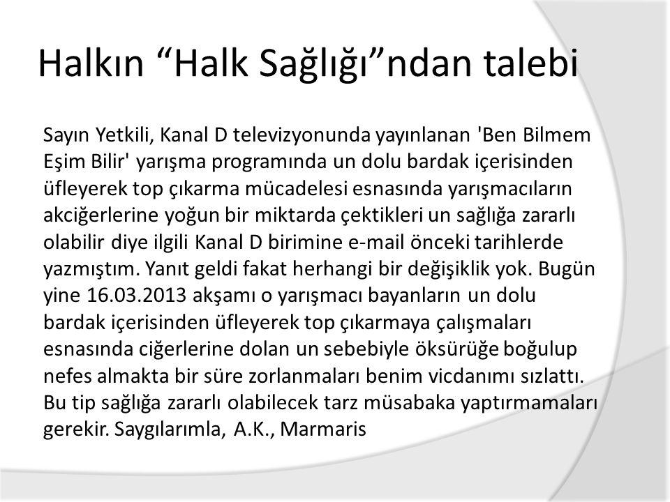 """Halkın """"Halk Sağlığı""""ndan talebi Sayın Yetkili, Kanal D televizyonunda yayınlanan 'Ben Bilmem Eşim Bilir' yarışma programında un dolu bardak içerisind"""