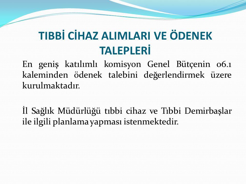 TIBBİ CİHAZ ALIMLARI VE ÖDENEK TALEPLERİ En geniş katılımlı komisyon Genel Bütçenin 06.1 kaleminden ödenek talebini değerlendirmek üzere kurulmaktadır.