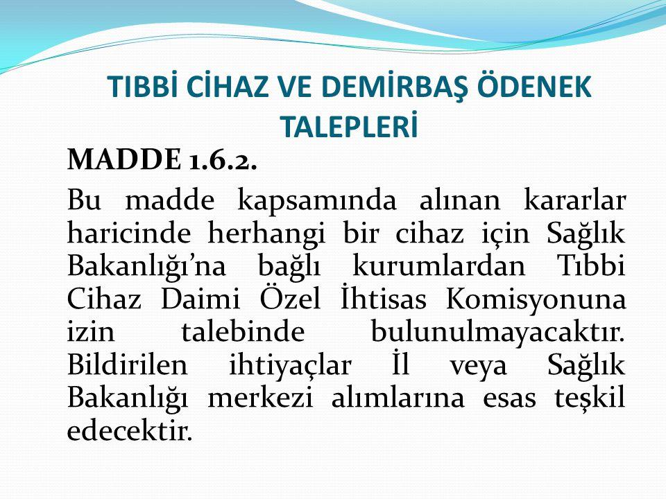 TIBBİ CİHAZ VE DEMİRBAŞ ÖDENEK TALEPLERİ MADDE 1.6.2.