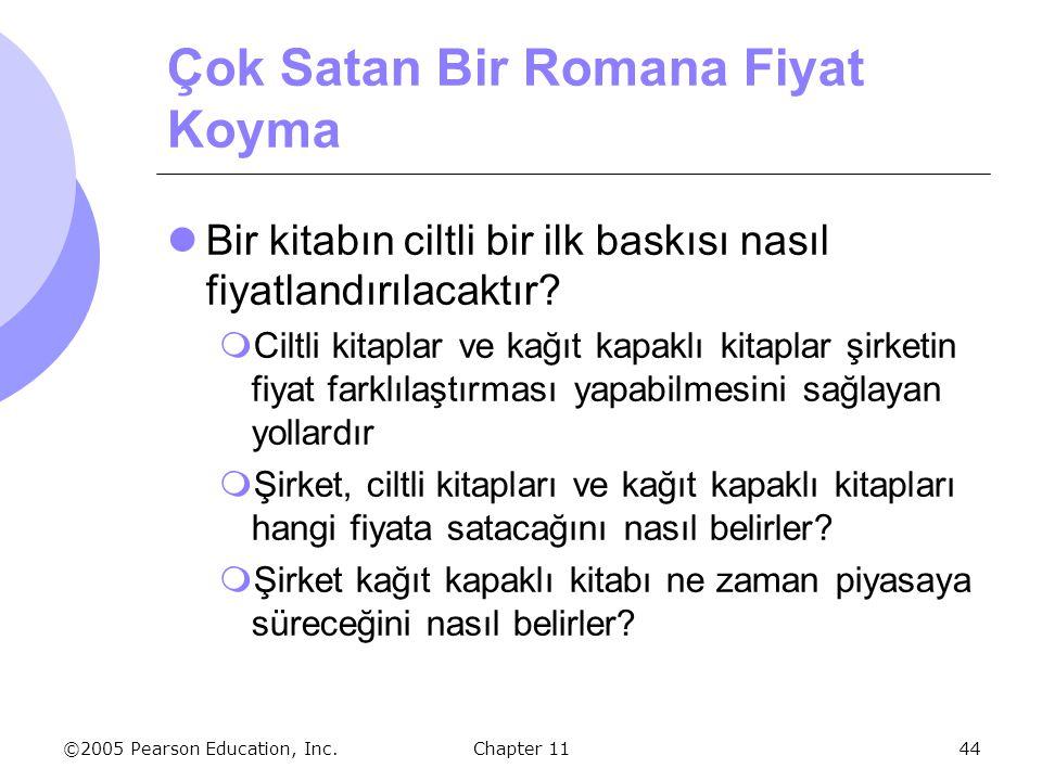 ©2005 Pearson Education, Inc. Chapter 1144 Çok Satan Bir Romana Fiyat Koyma Bir kitabın ciltli bir ilk baskısı nasıl fiyatlandırılacaktır?  Ciltli ki