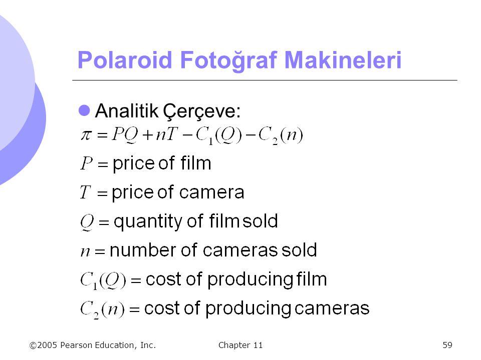 ©2005 Pearson Education, Inc. Chapter 1159 Polaroid Fotoğraf Makineleri Analitik Çerçeve: