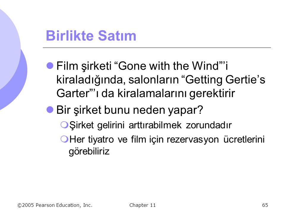 """©2005 Pearson Education, Inc. Chapter 1165 Birlikte Satım Film şirketi """"Gone with the Wind""""'i kiraladığında, salonların """"Getting Gertie's Garter""""'ı da"""