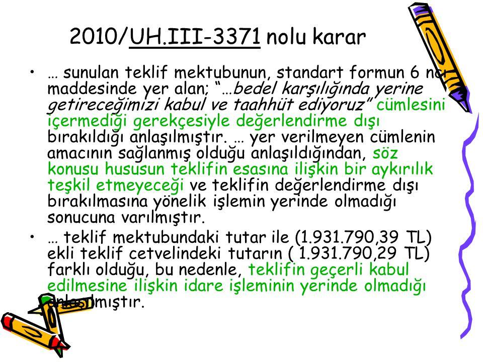 """2010/UH.III-3371 nolu karar … sunulan teklif mektubunun, standart formun 6 ncı maddesinde yer alan; """"…bedel karşılığında yerine getireceğimizi kabul v"""