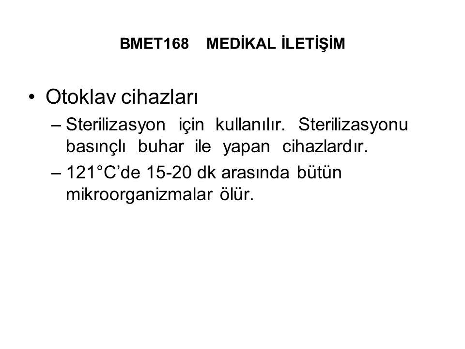 BMET168 MEDİKAL İLETİŞİM Otoklav cihazları –Sterilizasyon için kullanılır.