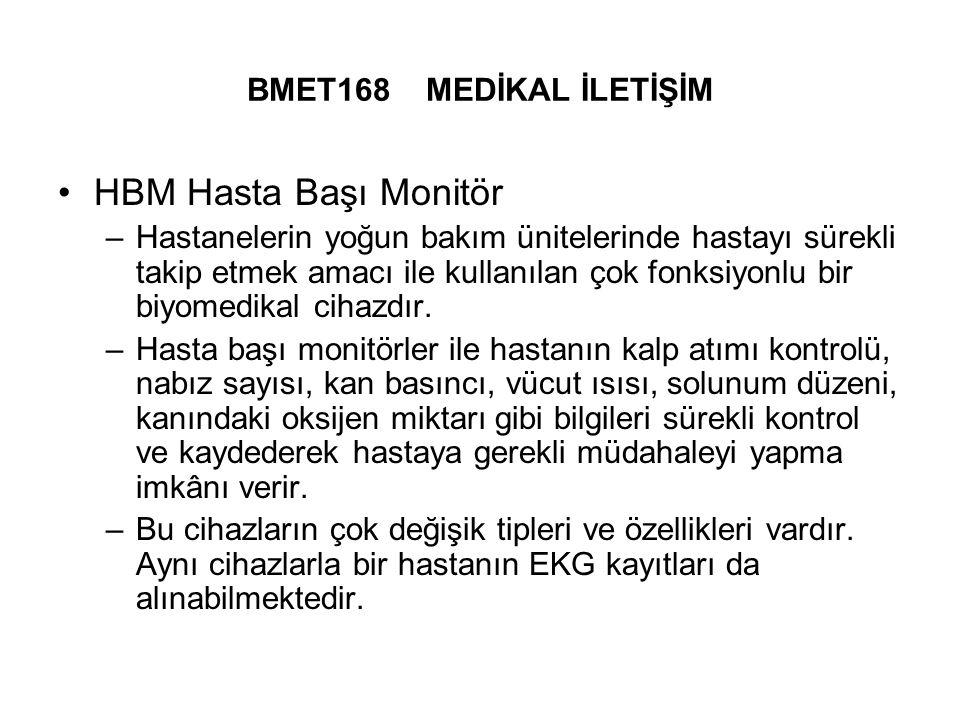 BMET168 MEDİKAL İLETİŞİM HBM Hasta Başı Monitör –Hastanelerin yoğun bakım ünitelerinde hastayı sürekli takip etmek amacı ile kullanılan çok fonksiyonlu bir biyomedikal cihazdır.