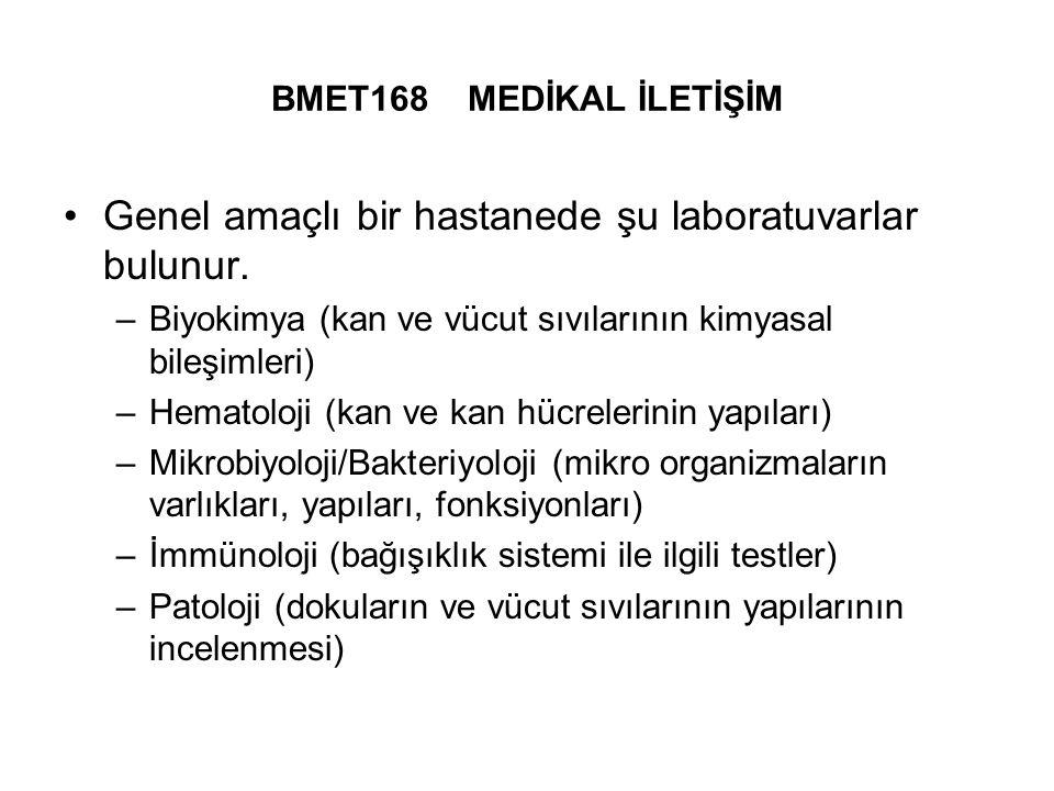 BMET168 MEDİKAL İLETİŞİM Genel amaçlı bir hastanede şu laboratuvarlar bulunur.