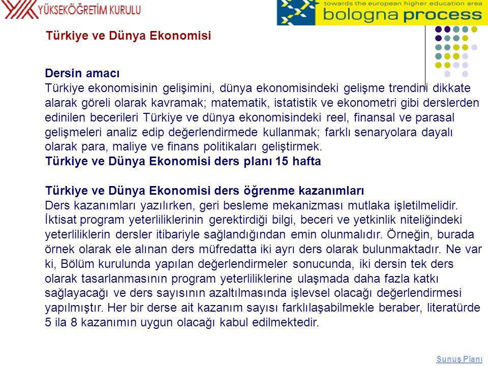 Dersin amacı Türkiye ekonomisinin gelişimini, dünya ekonomisindeki gelişme trendini dikkate alarak göreli olarak kavramak; matematik, istatistik ve ek
