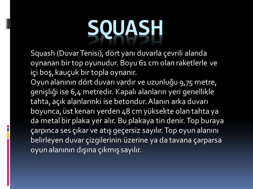 Squash (Duvar Tenisi), dört yanı duvarla çevrili alanda oynanan bir top oyunudur. Boyu 61 cm olan raketlerle ve içi boş, kauçuk bir topla oynanır. Oyu