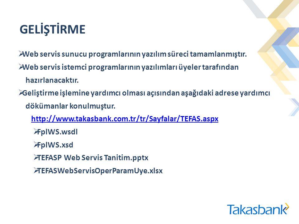 GELİŞTİRME  Web servis sunucu programlarının yazılım süreci tamamlanmıştır.  Web servis istemci programlarının yazılımları üyeler tarafından hazırla