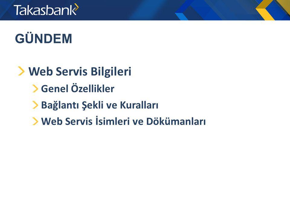 GÜNDEM Web Servis Bilgileri Genel Özellikler Bağlantı Şekli ve Kuralları Web Servis İsimleri ve Dökümanları