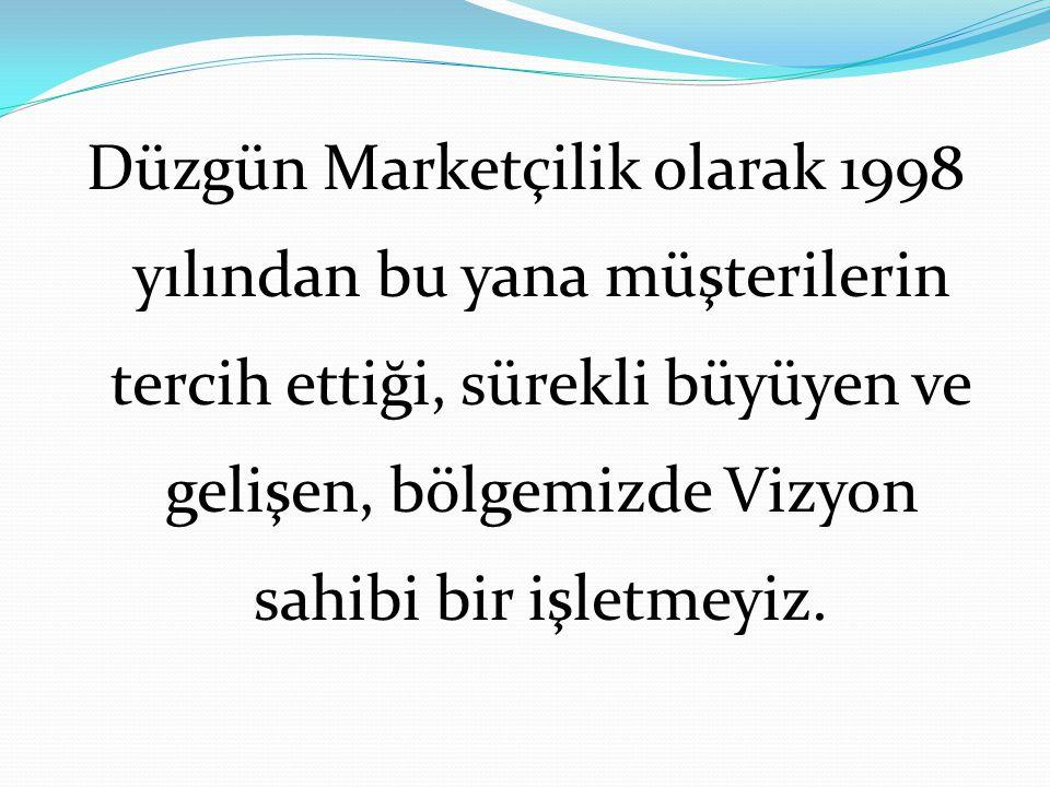 Düzgün Marketçilik olarak 1998 yılından bu yana müşterilerin tercih ettiği, sürekli büyüyen ve gelişen, bölgemizde Vizyon sahibi bir işletmeyiz.