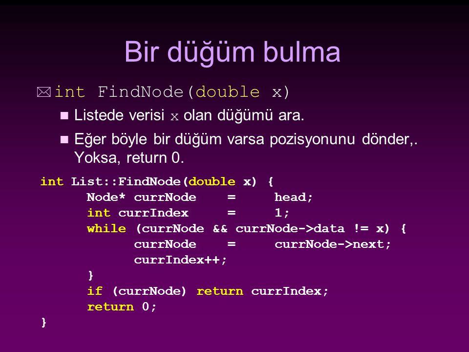 Bir düğüm bulma * int FindNode(double x) Listede verisi x olan düğümü ara.