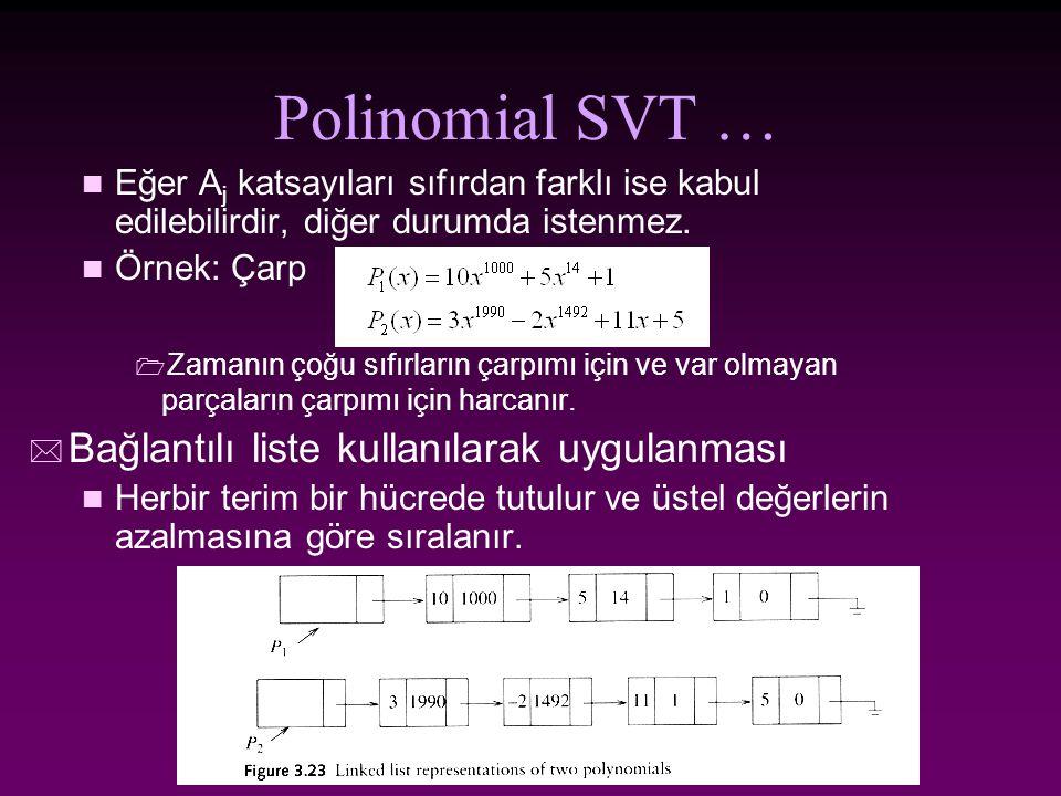 Polinomial SVT … n Eğer A j katsayıları sıfırdan farklı ise kabul edilebilirdir, diğer durumda istenmez.