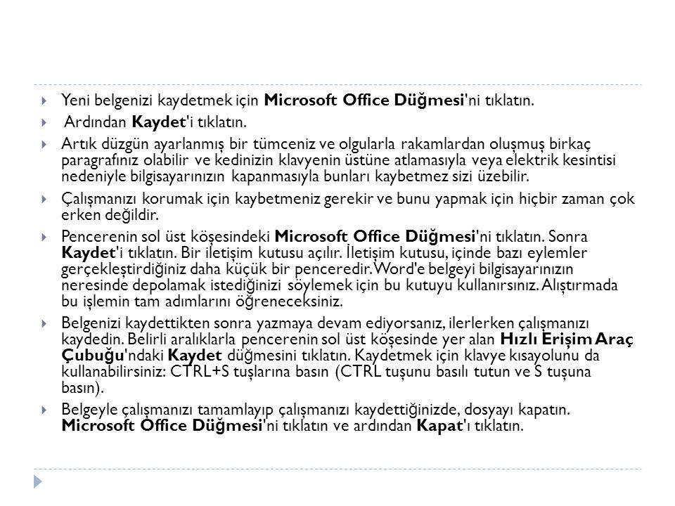  Yeni belgenizi kaydetmek için Microsoft Office Dü ğ mesi'ni tıklatın.  Ardından Kaydet'i tıklatın.  Artık düzgün ayarlanmış bir tümceniz ve olgula