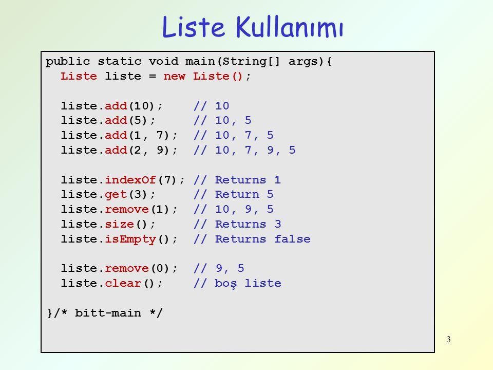 Liste Operasyonları: indexOf indexOf(Eleman Türü E) –Örnek: indexOf(X): listede X'i arama Doğrusal Arama yapılmalı –Çalışma zamanı: O(N) Liste başı bag A_1 bag A_2 A_4 NULL bag A_3 0 1 23