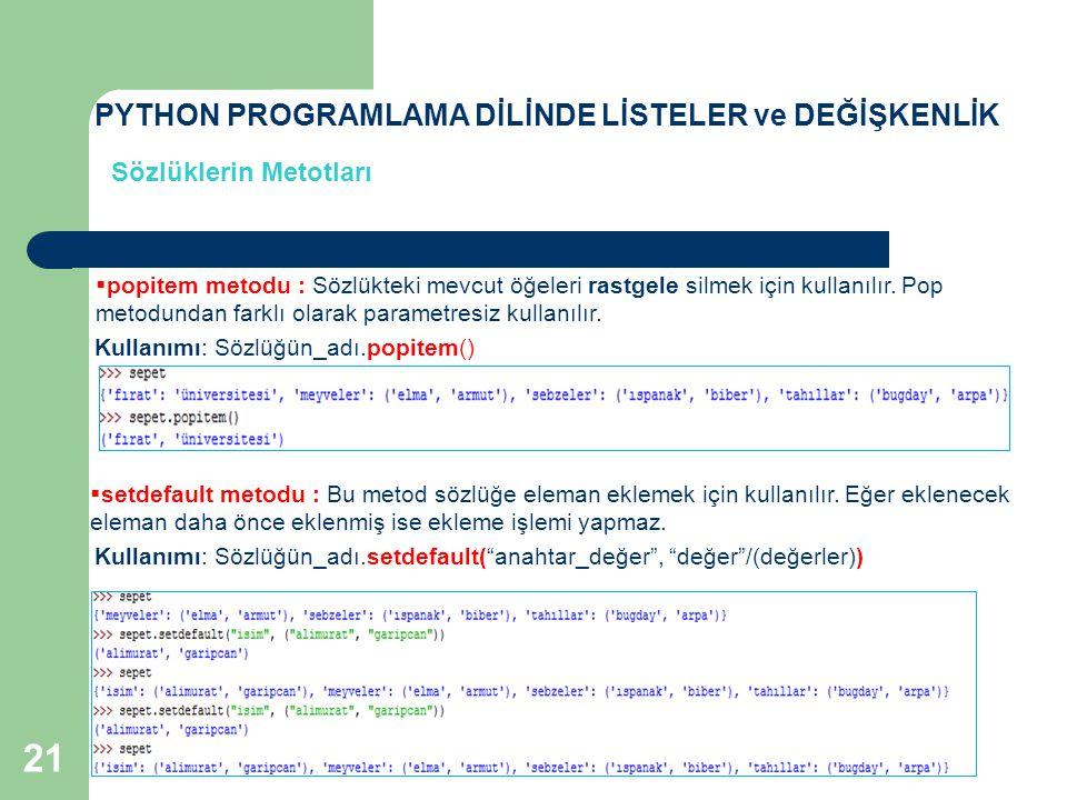 Sözlüklerin Metotları  update metodu : Sözlükteki mevcut öğelerin güncellenmesi amacıyla kullanılır.