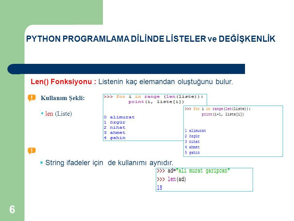 Kullanım Şekli:  Aranacak_değer in Liste_değişkeninin_adı  String ifadeler için de kullanımı aynıdır.