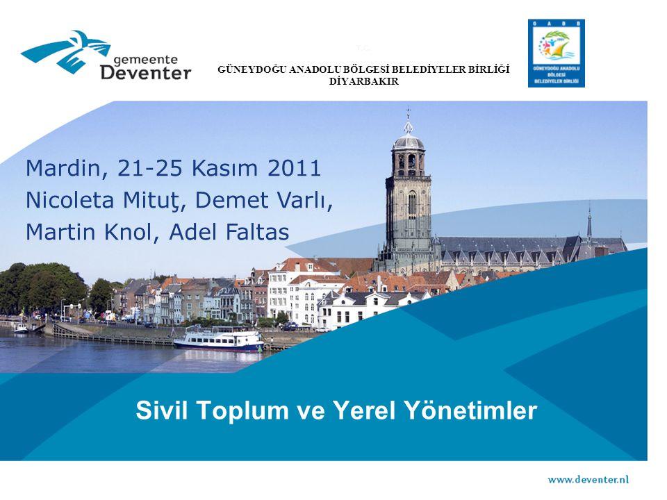 Sivil Toplum ve Yerel Yönetimler Mardin, 21-25 Kasım 2011 Nicoleta Mituţ, Demet Varlı, Martin Knol, Adel Faltas T.C.