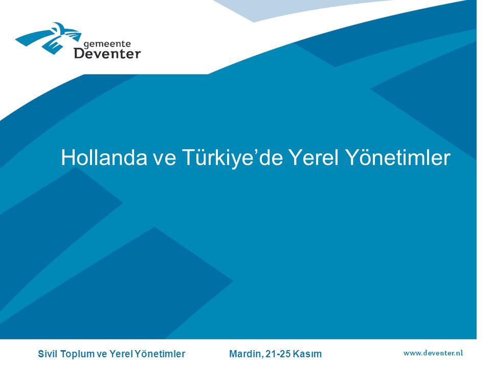Hollanda ve Türkiye'de Yerel Yönetimler Sivil Toplum ve Yerel Yönetimler Mardin, 21-25 Kasım
