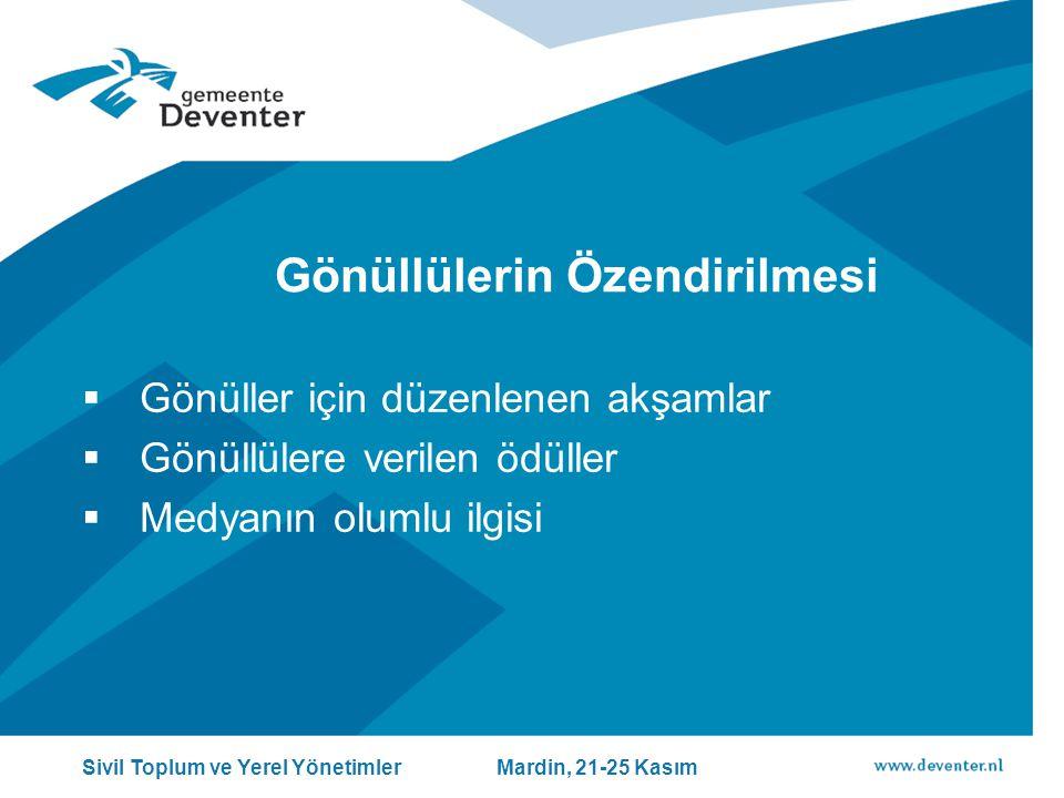 Gönüllülerin Özendirilmesi  Gönüller için düzenlenen akşamlar  Gönüllülere verilen ödüller  Medyanın olumlu ilgisi Sivil Toplum ve Yerel Yönetimler Mardin, 21-25 Kasım