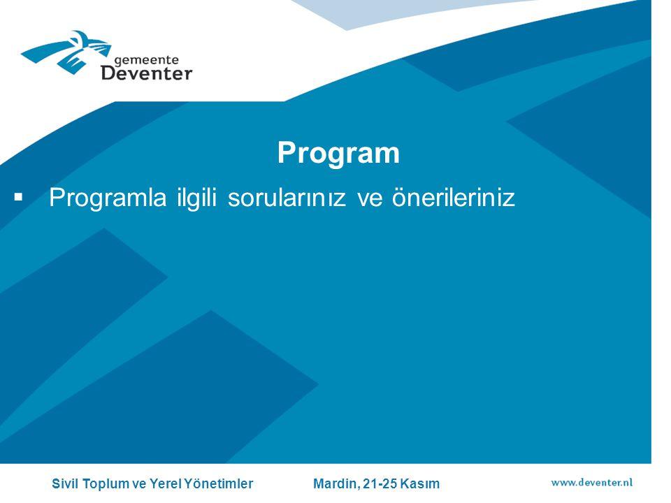 Program  Programla ilgili sorularınız ve önerileriniz Sivil Toplum ve Yerel Yönetimler Mardin, 21-25 Kasım