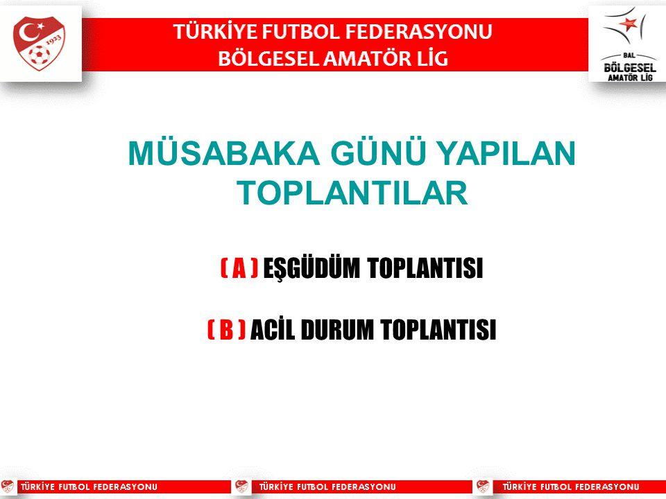 MÜSABAKA GÜNÜ YAPILAN TOPLANTILAR ( A ) EŞGÜDÜM TOPLANTISI ( B ) ACİL DURUM TOPLANTISI