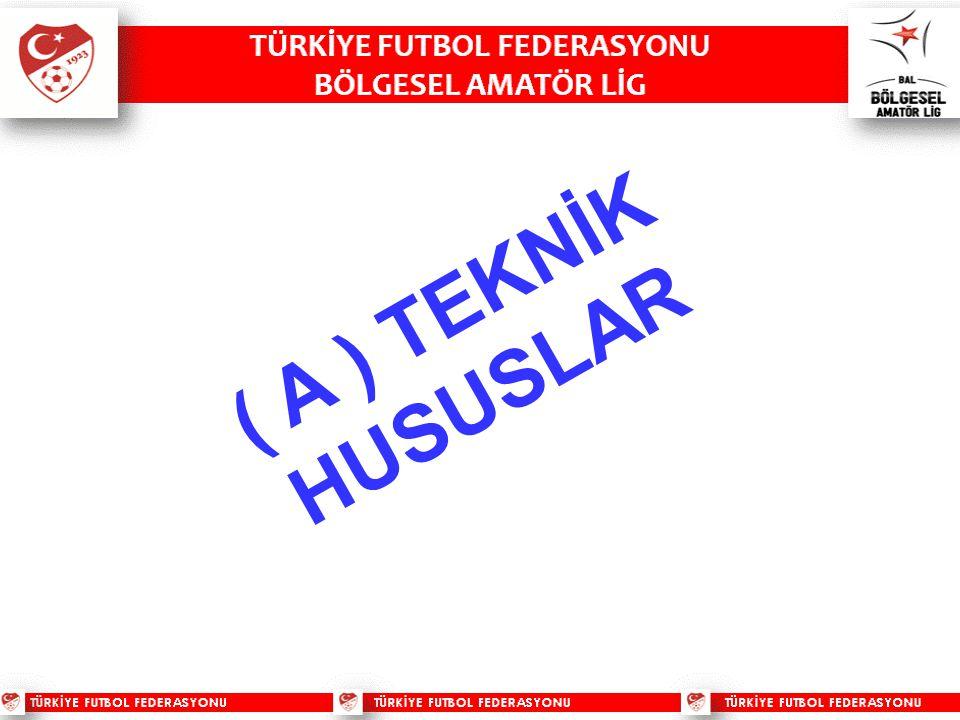 ( A ) TEKNİK HUSUSLAR