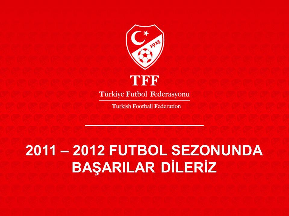 2011 – 2012 FUTBOL SEZONUNDA BAŞARILAR DİLERİZ
