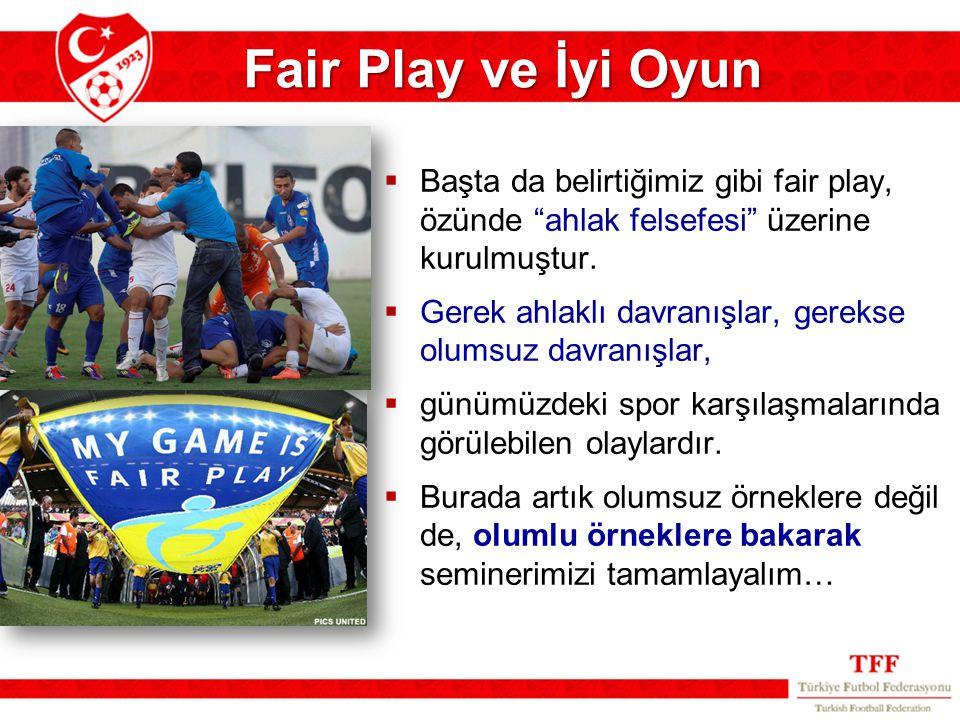 """Fair Play ve İyi Oyun  Başta da belirtiğimiz gibi fair play, özünde """"ahlak felsefesi"""" üzerine kurulmuştur.  Gerek ahlaklı davranışlar, gerekse olums"""