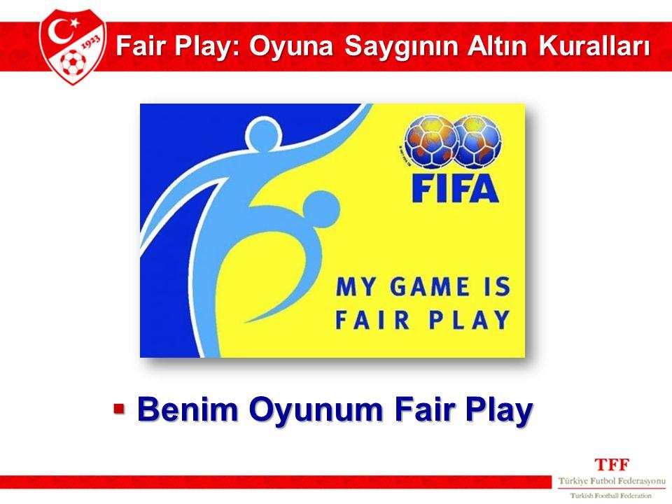  Benim Oyunum Fair Play Fair Play: Oyuna Saygının Altın Kuralları
