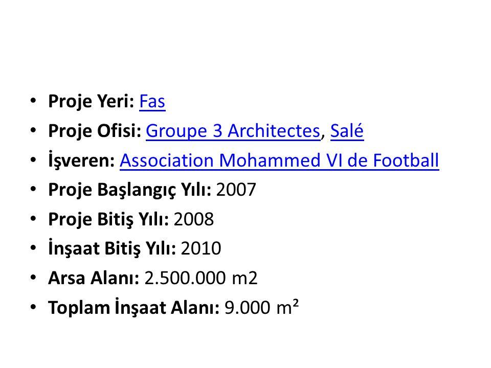 Proje Yeri: FasFas Proje Ofisi: Groupe 3 Architectes, SaléGroupe 3 ArchitectesSalé İşveren: Association Mohammed VI de FootballAssociation Mohammed VI de Football Proje Başlangıç Yılı: 2007 Proje Bitiş Yılı: 2008 İnşaat Bitiş Yılı: 2010 Arsa Alanı: 2.500.000 m2 Toplam İnşaat Alanı: 9.000 m²