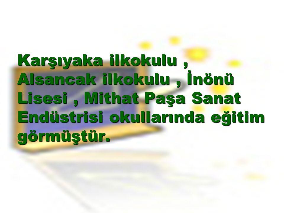 Karşıyaka ilkokulu, Alsancak ilkokulu, İnönü Lisesi, Mithat Paşa Sanat Endüstrisi okullarında eğitim görmüştür.