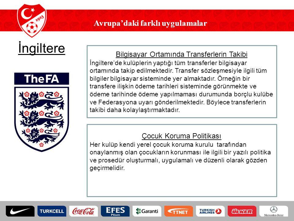 Avrupa'daki farklı uygulamalar İngiltere Bilgisayar Ortamında Transferlerin Takibi İngiltere'de kulüplerin yaptığı tüm transferler bilgisayar ortamınd