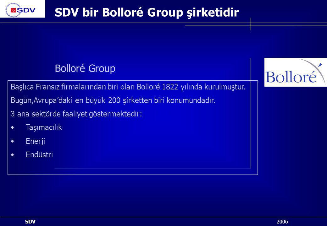 SDV bir Bolloré Group şirketidir Başlıca Fransız firmalarından biri olan Bolloré 1822 yılında kurulmuştur. Bugün,Avrupa'daki en büyük 200 şirketten bi