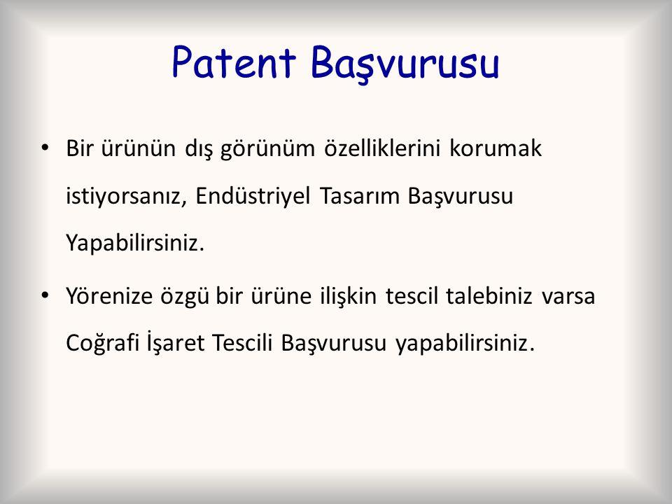 Patent Başvurusu Bir ürünün dış görünüm özelliklerini korumak istiyorsanız, Endüstriyel Tasarım Başvurusu Yapabilirsiniz.