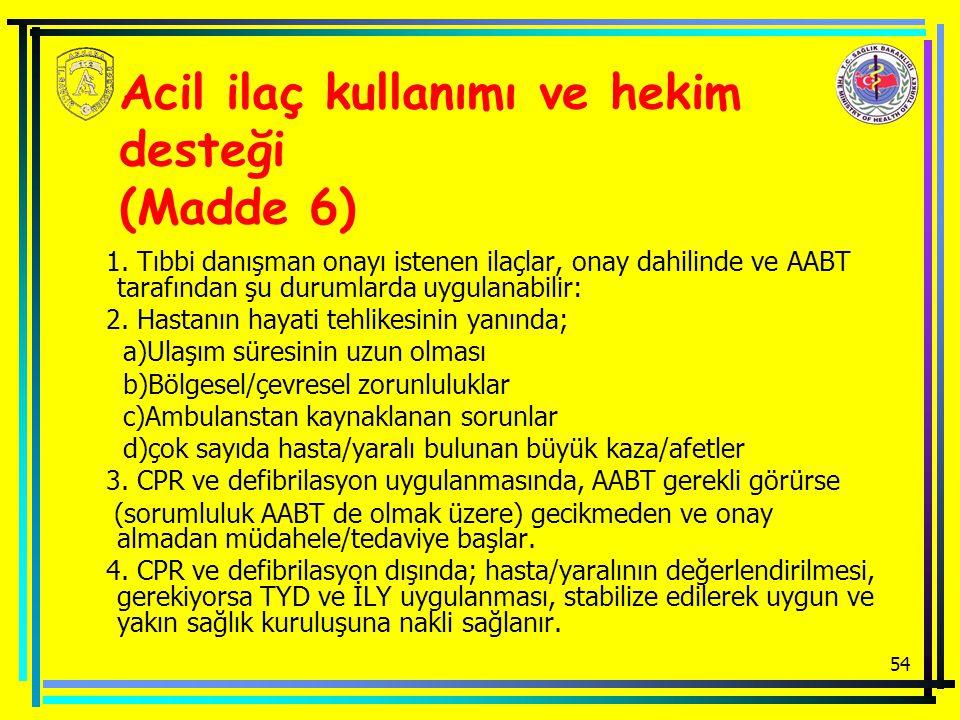 54 Acil ilaç kullanımı ve hekim desteği (Madde 6) 1.
