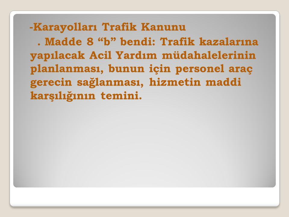 -Karayolları Trafik Kanunu.